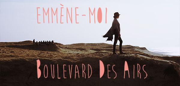 Clip Emmène-moi Boulevard des airs